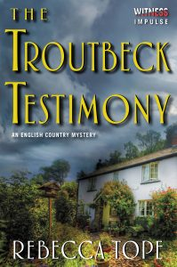 The Troutbeck Testimony by Rebecca Tope