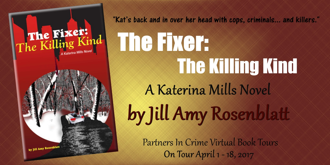 The Fixer: The Killing Kind by Jill Amy Rosenblatt on Tour April 1-18, 2017