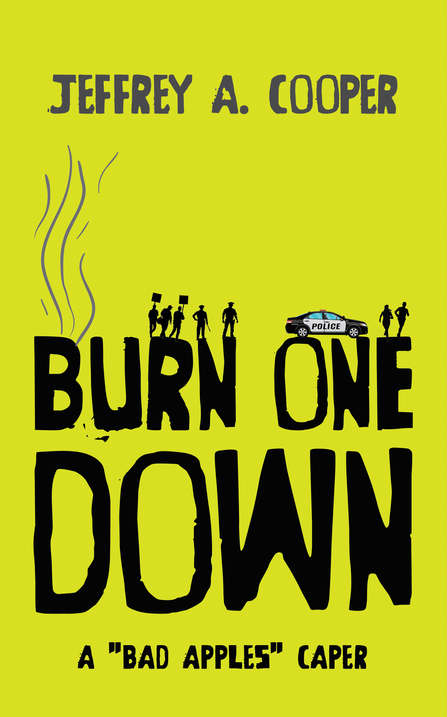 Burn One Down by Jeffrey A Cooper