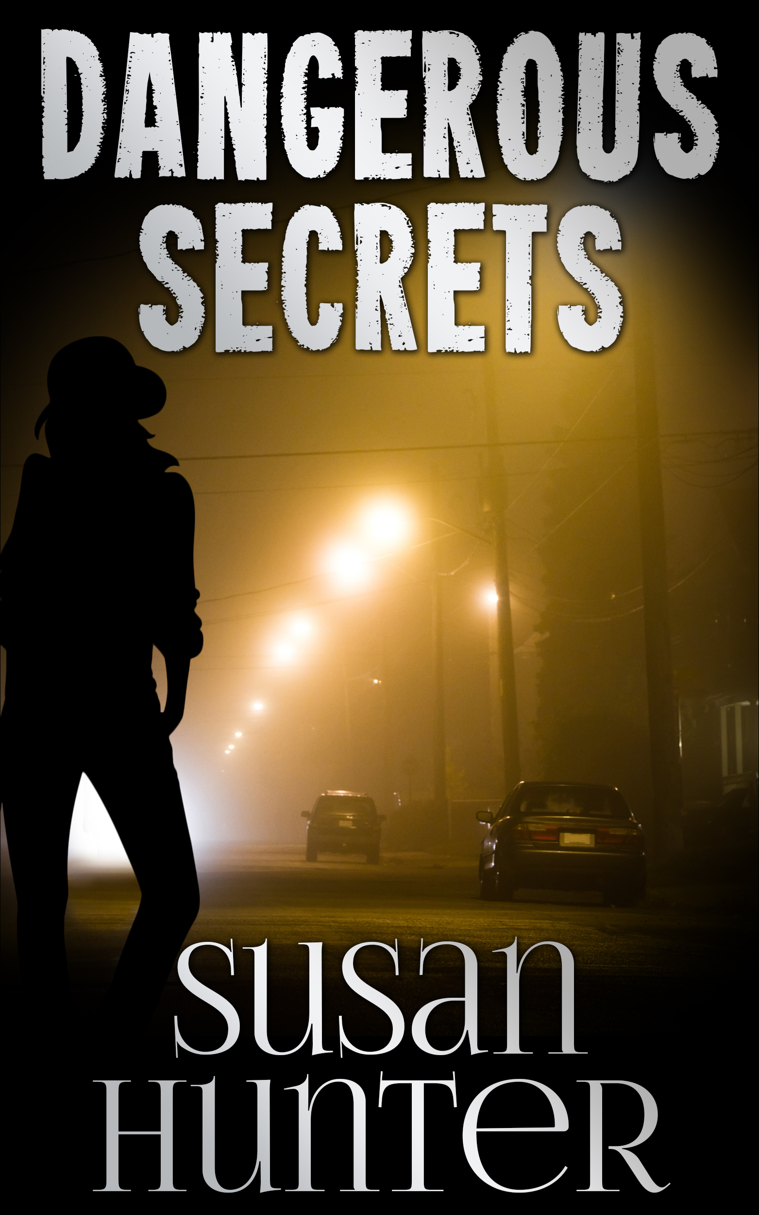 Dangerous Secrets by Susan Hunter