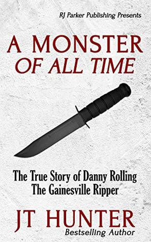 A Monster Of All Time by J.T. Hunter
