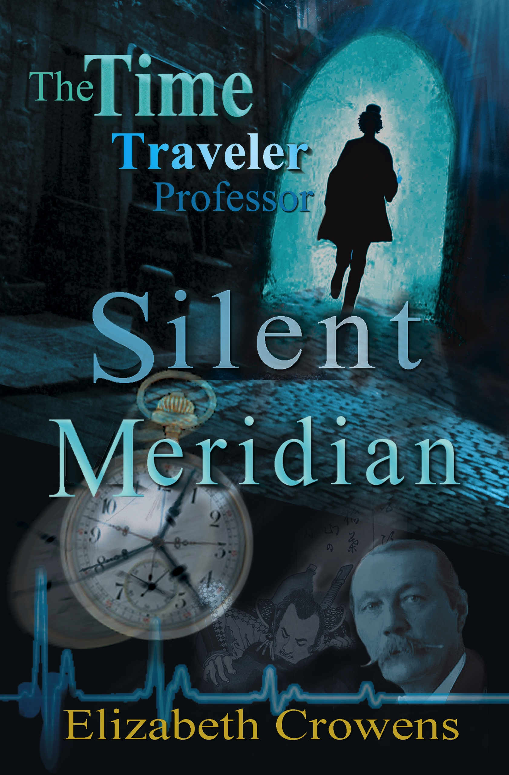 The Time Traveler Professor, Book One: Silent Meridian by Elizabeth Crowens
