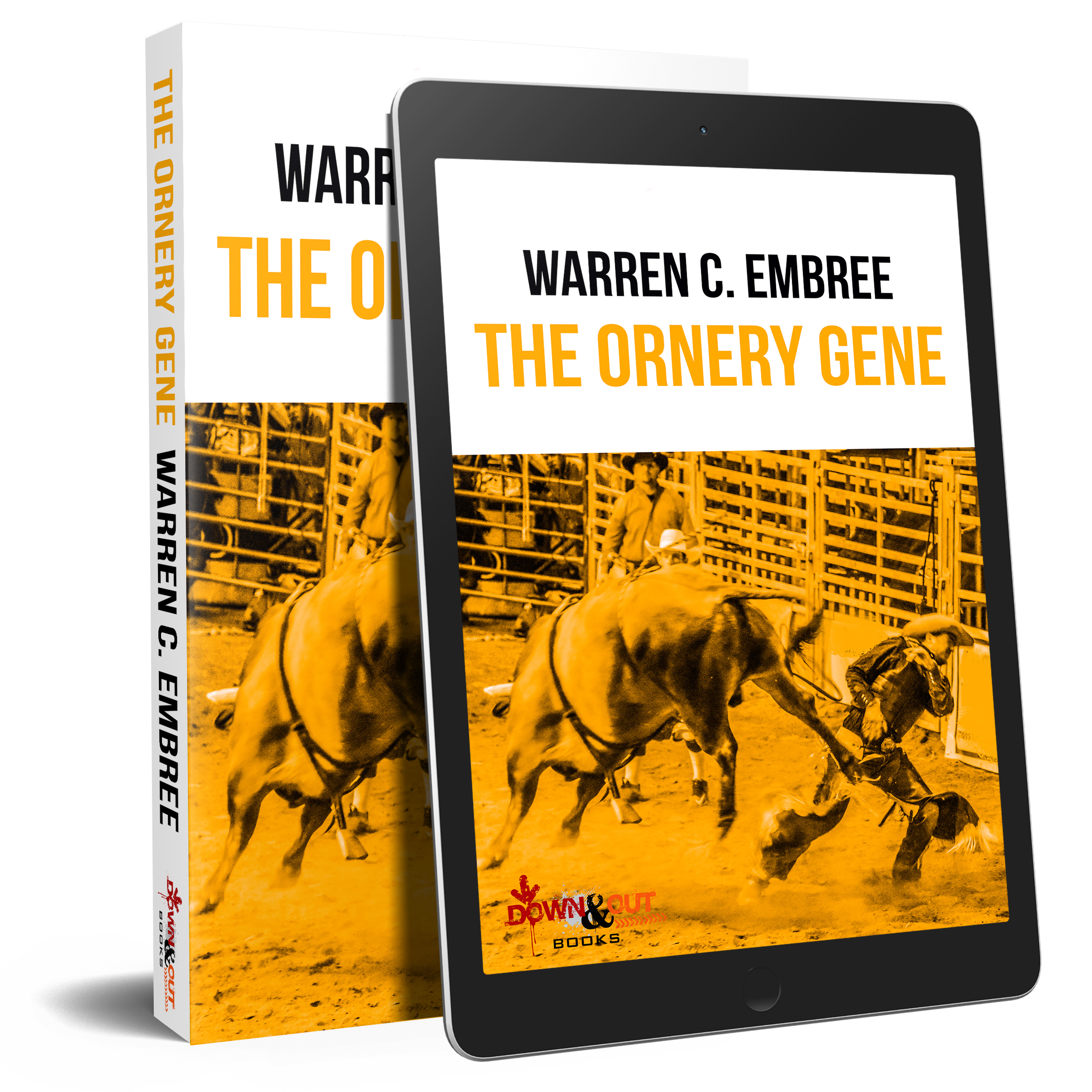 The Ornery Gene by Warren C Embree