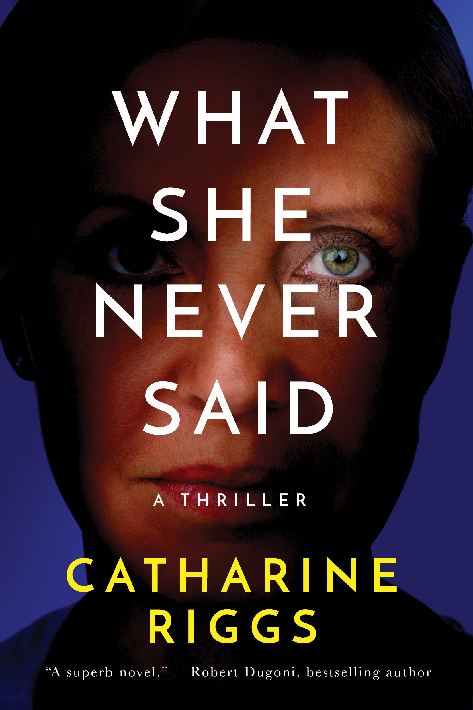 What She Never Said by Catharine Riggs