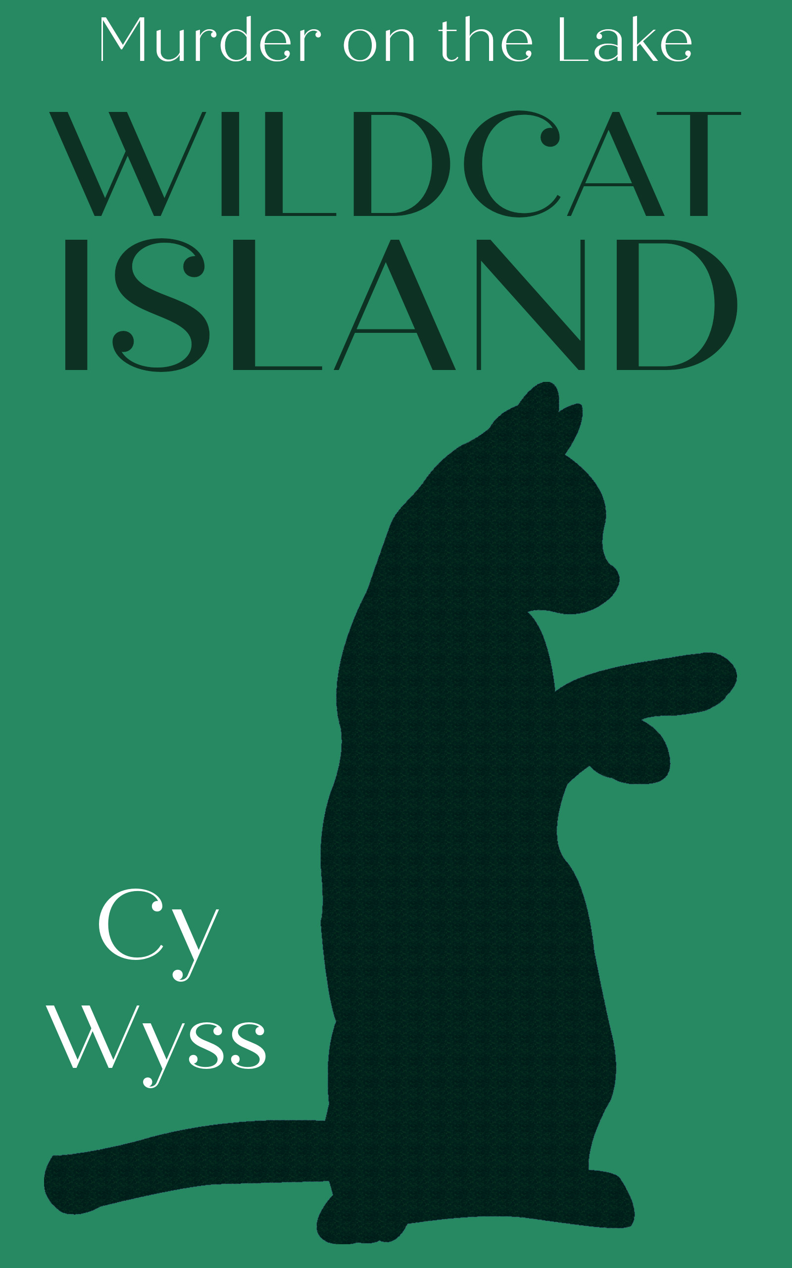 Wildcat Island: Murder on the Lake by Cy Wyss