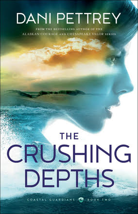 The Crushing Depths by Dani Pettrey