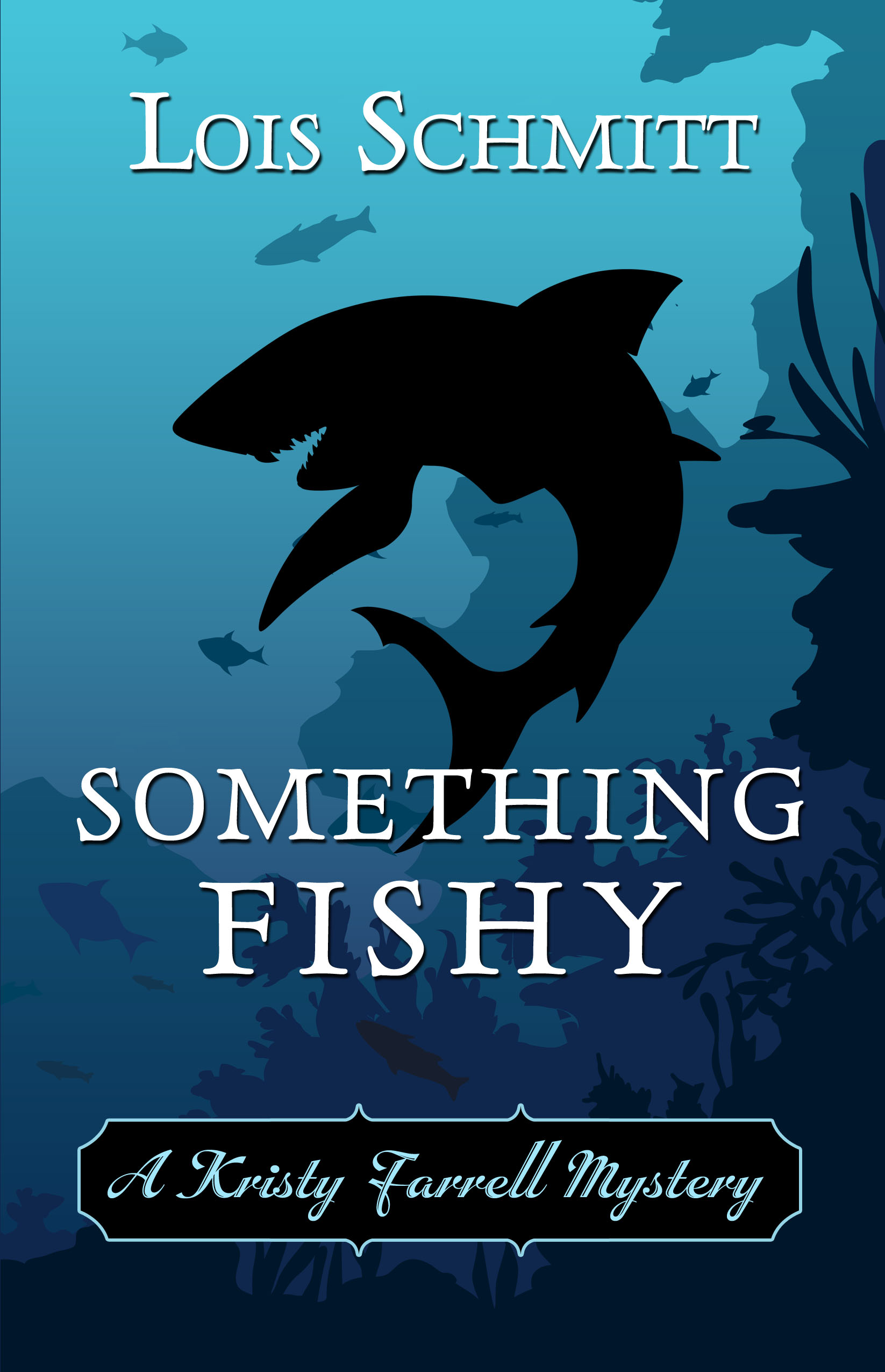 Something Fishy by Lois Schmitt