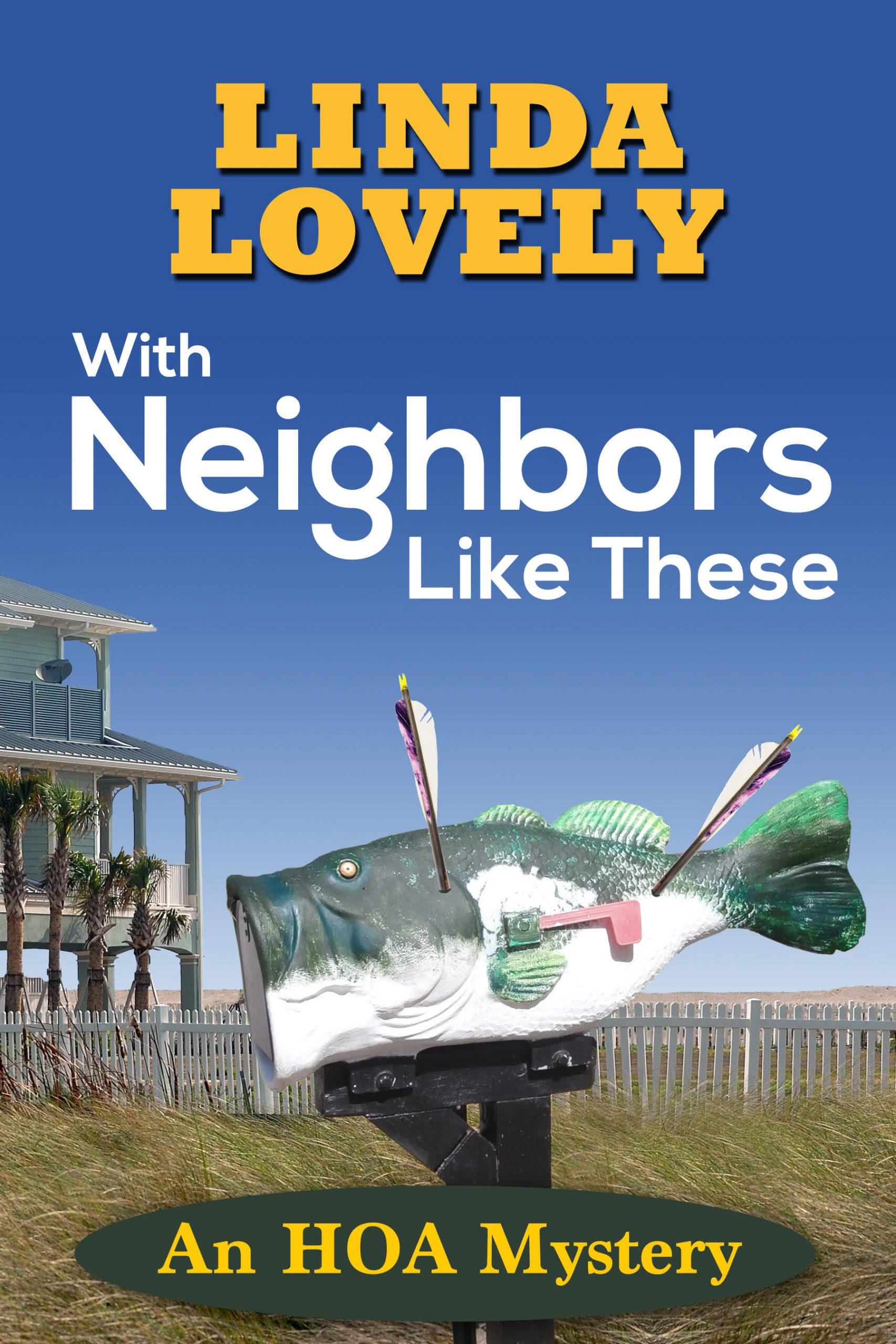 With Neighbors Like These by Linda Lovely