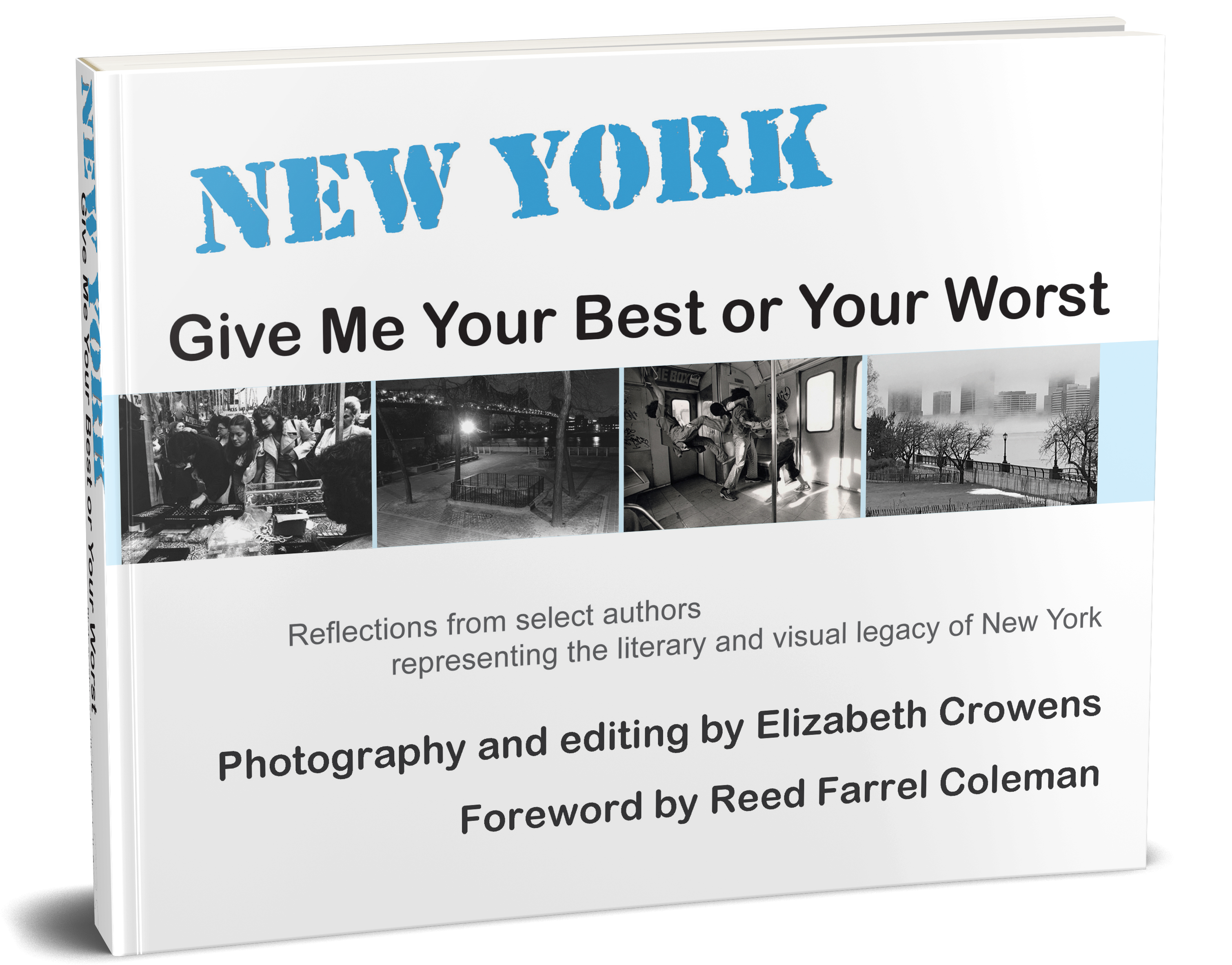 New York: Give Me Your Best or Your Worst
