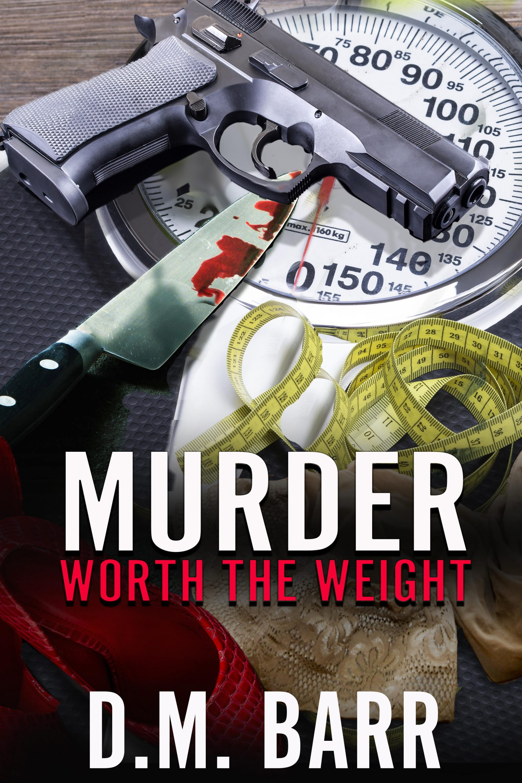 Murder Worth the Wait by D.M. Barr